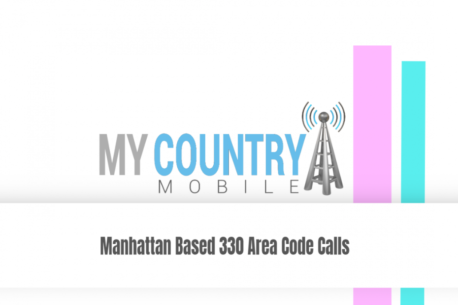 Manhattan Based 330 Area Code Calls - My Country Mobile