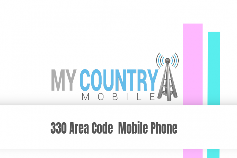 330 Area Code Mobile Phone - My Country Mobile