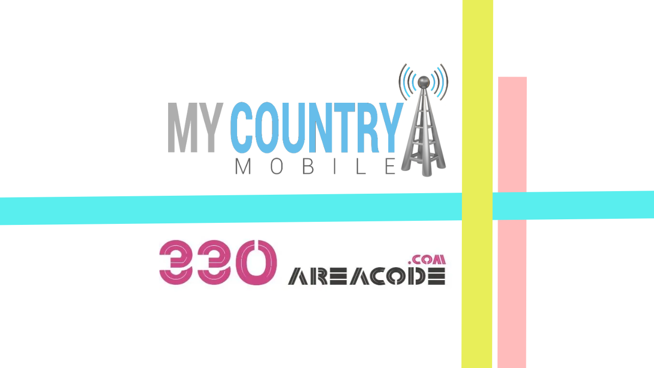 330 Area Code - My Country Mobile