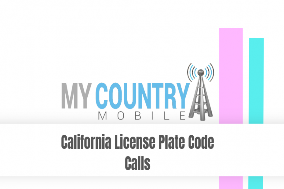 California License Plate Code Calls - My Country Mobile