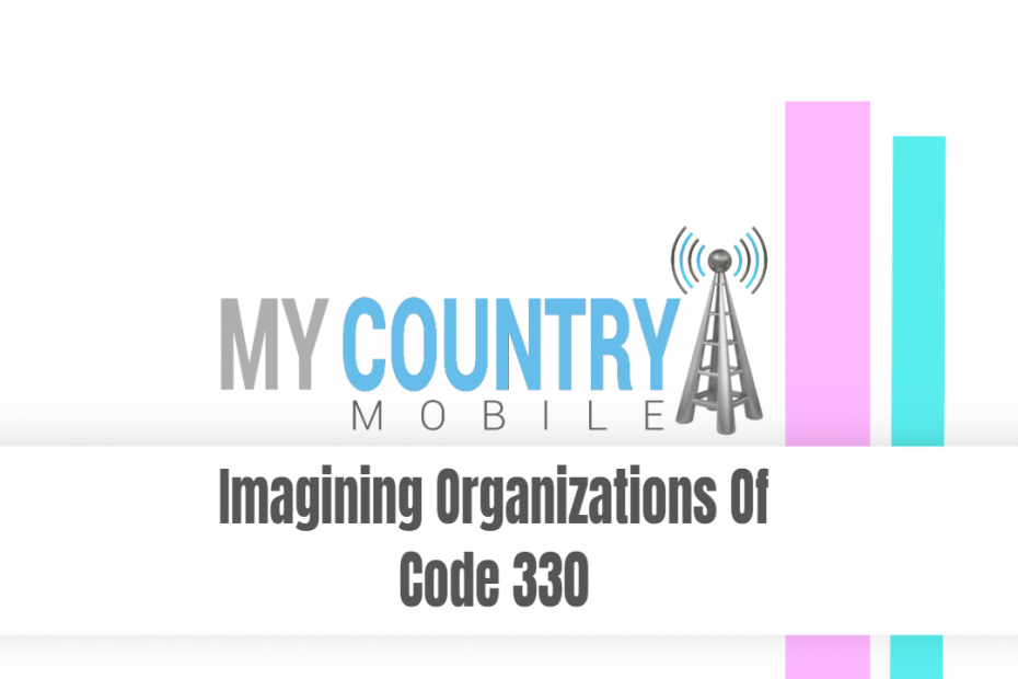 Imagining Organizations Of Code 330 - My Country Mobile