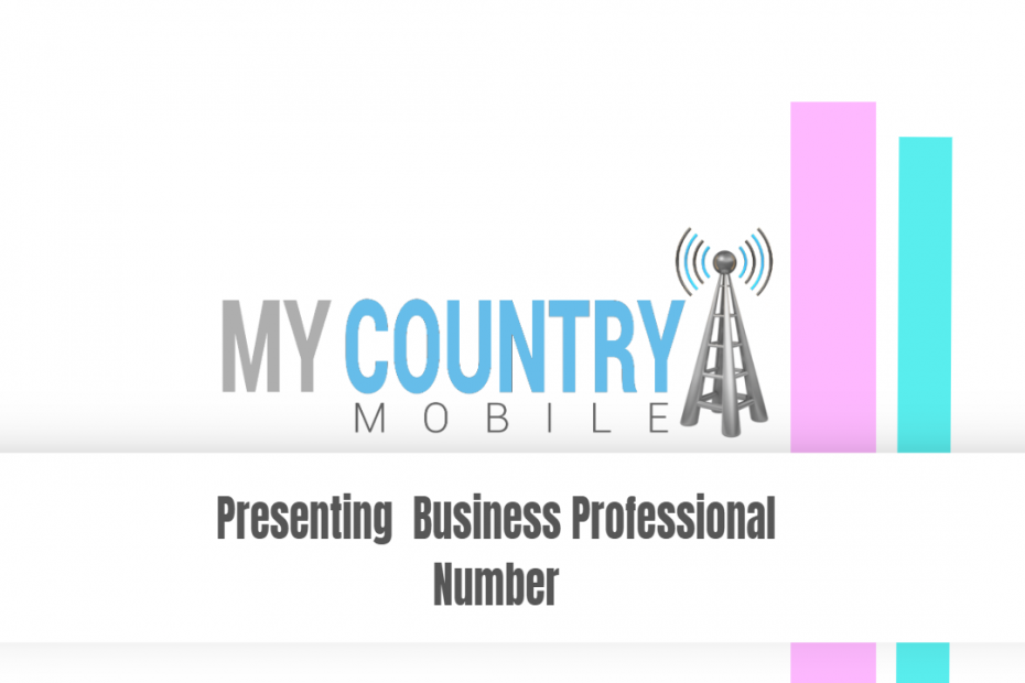 Presenting Business Professional Number - My Country Mobile