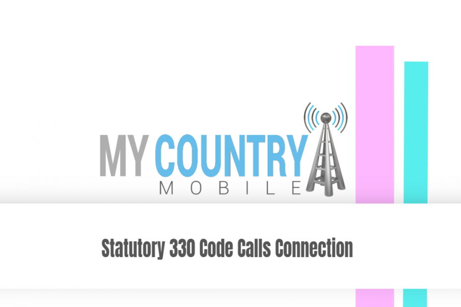 Statutory 330 Code Calls Connection - My Country Mobile