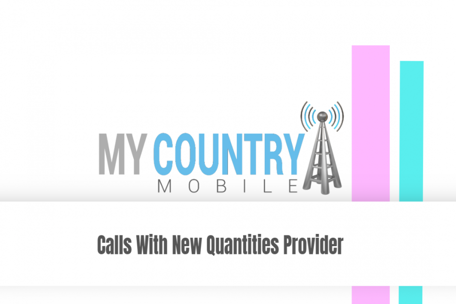 Calls With New Quantities Provider - My Country Mobile