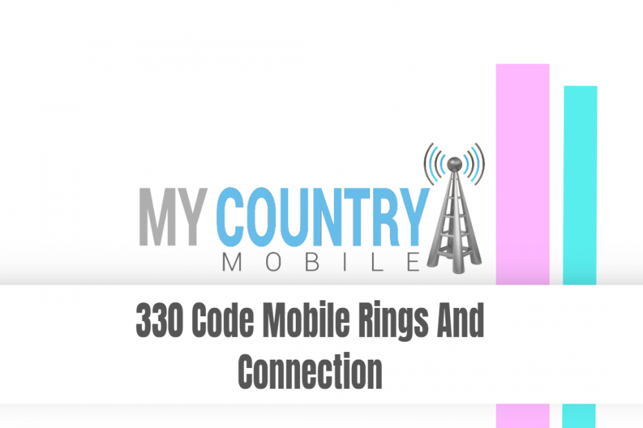 330 Code Mobile Rings And Connection - My Country Mobile
